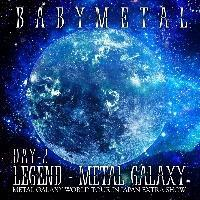 LIVE ALBUM(2日目):LEGEND - METAL GALAXY [DAY-2] (METAL GALAXY WORLD TOUR IN JAPA/BABYMETALの画像・ジャケット写真