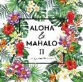 ALOHA & MAHALO II J-songs meet Hawaiian