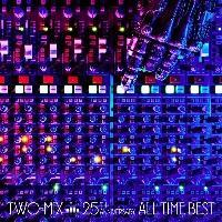 TWO-MIX 25th Anniversary ALL TIME BEST(BD付)